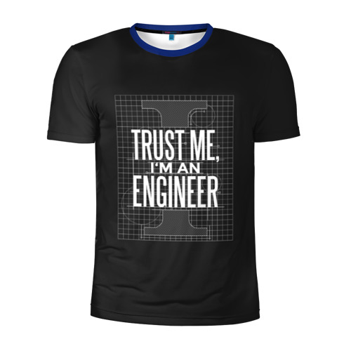 Мужская футболка 3D спортивная Trust Me, I'm an Engineer