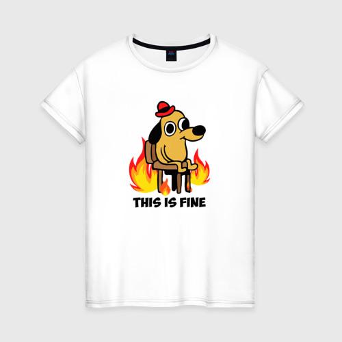 Женская футболка This Is Fine